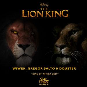 Wiwek, Gregor Salto & Douster - King Of Africa (Shy-Coast The Lion King Edit 2019)